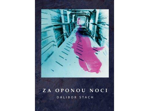 Za oponou noci - Dalibor Stach - kniha