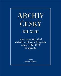 Acta Correctoris cleri civitatis et diocesis Pragensis annis 1407-1410 comparata - ARCHIV