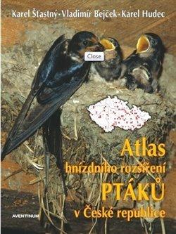 Atlas hnízdního rozšíření ptáků v ČR + Ptačí oblasti ČR - komplet
