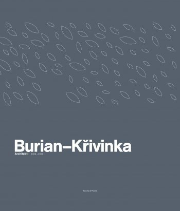 Burian - Křivinka, Architekti 2009 - 2019