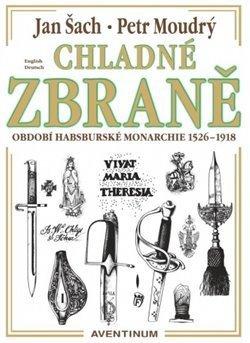 Chladné zbraně období Habsburské monarchie 1526-1918