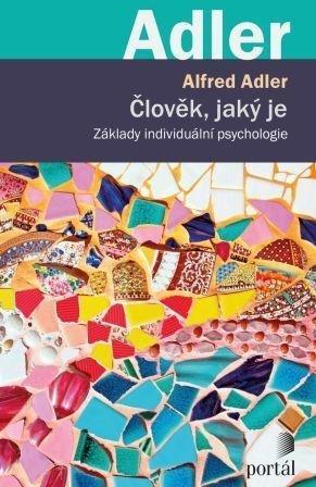 Člověk, jaký je - Základy individuální psychologie