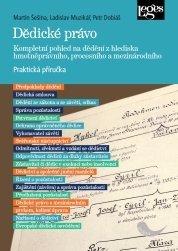 Dědické právo - Kompletní pohled na dědění z hlediska hmotněprávního, procesního a mezinárodního