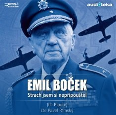 Emil Boček. Strach jsem si nepřipouštěl – audiokniha