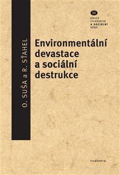 Enviromentální devastace a sociální destrukce