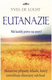 Eutanazie - Má každý právo na smrt?