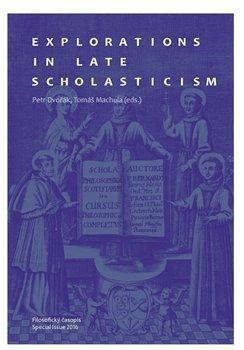 Explorations in Late Scholasticism