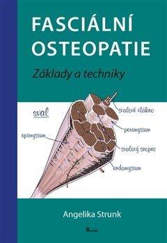 Fasciální osteopatie - Základy a techniky