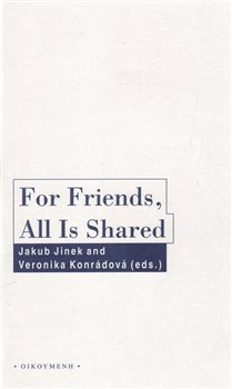 For Friends, All Is Shared