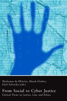 From Social to Cyber Justice - Critical Views on Justice, Law and Ethics