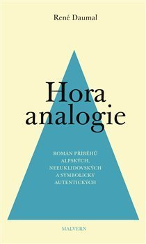 Hora analogie: Román příběhů alpských, neeuklidovských a symbolicky autentických