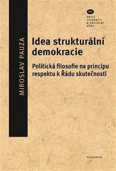 Idea strukturální demokracie. Politická filosofie na principu respektu kŘádu skutečnosti