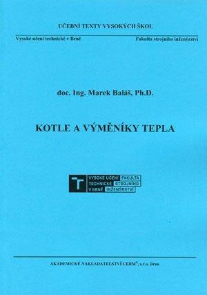 Kotle a výměníky tepla doc. Ing. Marek Baláš, Ph.D.