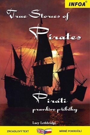 Zrcadlová četba - True Stories of Pirates (Piráti) Lucy Lethbridge