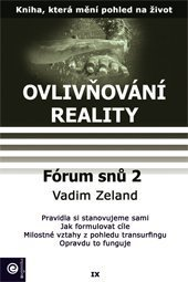 Ovlivňování reality 9 - Fórum snů 2 Zeland Vadim