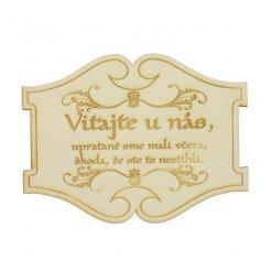 Drevená darčeková ceduľka Vitajte u nás