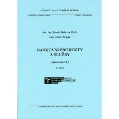 Bankovní produkty a služby. Bankovnictví I, 2. vydání