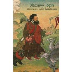 Bláznivý jógin - Zázračný život a učení Dugpa Künlega, 2.vydání