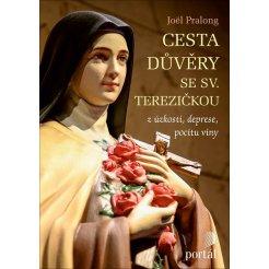 Cesta důvěry se sv. Terezičkou, z úzkosti, deprese, pocitu viny