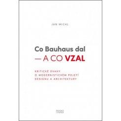 Co Bauhaus dal – a co vzal