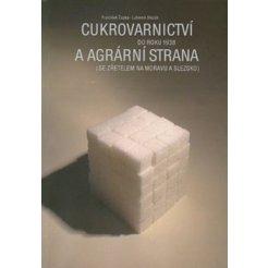 Cukrovarnictví do roku 1938 a agrární strana (se zřetelem na Moravu a Slezsko)