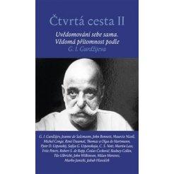 Čtvrtá cesta II - Uvědomování sebe sama. Vědomá přítomnost podle G. I. Gurdžijeva