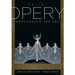 Dějiny opery. Posledních 400 let.