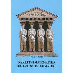 Diskrétní matematika pro užitou informatiku - 2. vydání