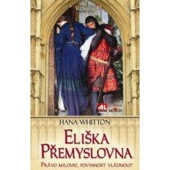 Eliška Přemyslovna - Právo milovat, povinnost vládnout