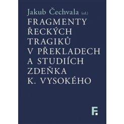 Fragmenty řeckých tragiků vpřekladech a studiích Zdeňka K. Vysokého