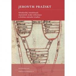 Jeroným Pražský - Středověký intelektuál, mučedník české reformace a hrdina národní tradice