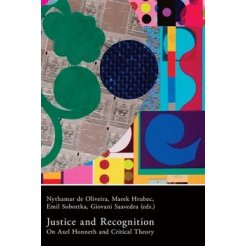 Justice and Recognition. On Axel Honneth and Critical Theory