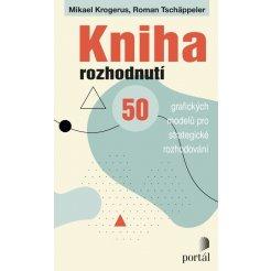 Kniha rozhodnutí - 50 grafických modelů pro strategické rozhodování