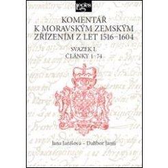 Komentář k moravským zemským zřízením z let 1516-1604 - Svazek I.Články 1-74