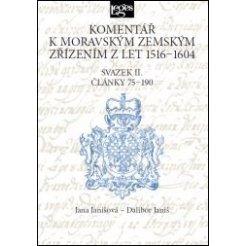 Komentář k moravským zemským zřízením z let 1516-1604 - Svazek II.Články 75-190