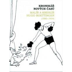 Kronikář nových časů - Malíř a kreslíř Hugo Boettinger (1880–1934)