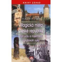 Magická místa České republiky - Záhady a tajemství na dosah ruky