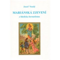Mariánská zjevení z hlediska hermetismu - 2. doplněné vyd.