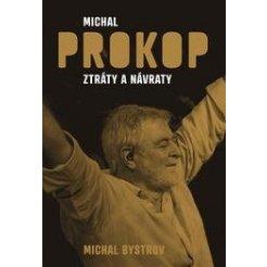 Michal Prokop - Ztráty a návraty