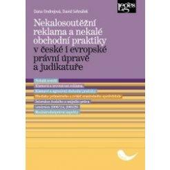 Nekalosoutěžní reklama a nekalé obchodní praktiky v české i evropské právní úpravě a judikatuře