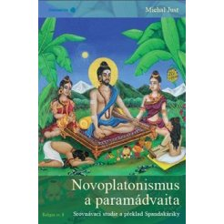 Novoplatonismus a paramádvaita. Srovnávací studie a překlad Spandakáriky