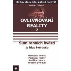 Ovlivňování reality II.