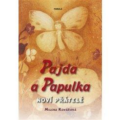 Pajda a Papulka - Noví přátelé
