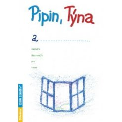 Pipin, Týna, a ...