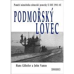 Podmořský lovec - Paměti námořníka německé ponorky U-505 1941-45