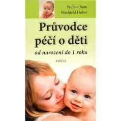 Průvodce péčí o děti od narození do jednoho roku