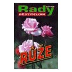 Růže - rady pěstitelům