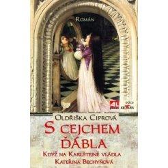 S cejchem ďábla - Když na Karlštejně vládla Kateřina Bechyňová