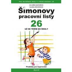 Šimonovy pracovní listy 26 - Už se těším do školy - Pracovní listy pro děti z MŠ a přípravných tříd ZŠ A4