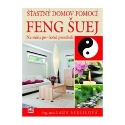 Šťastný domov pomocí FENG ŠUEJ